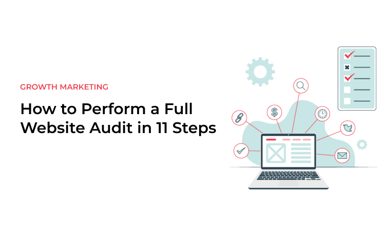 How to Perform a Full Website Audit in 11 Steps