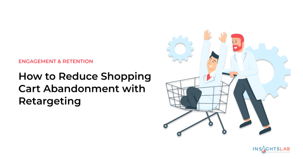how to reduce shopping cart abandonment with retargeting