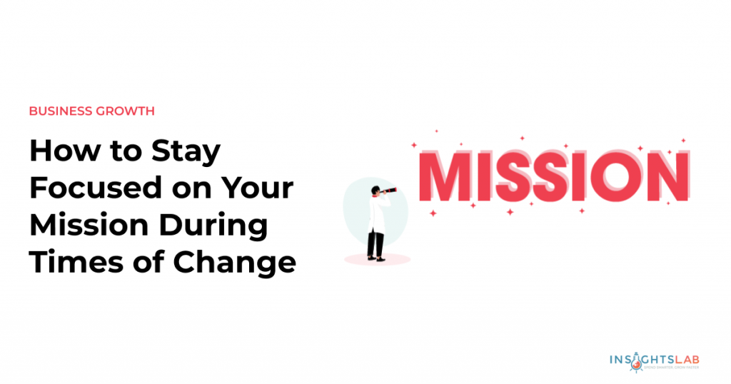 How to stay focused during changes